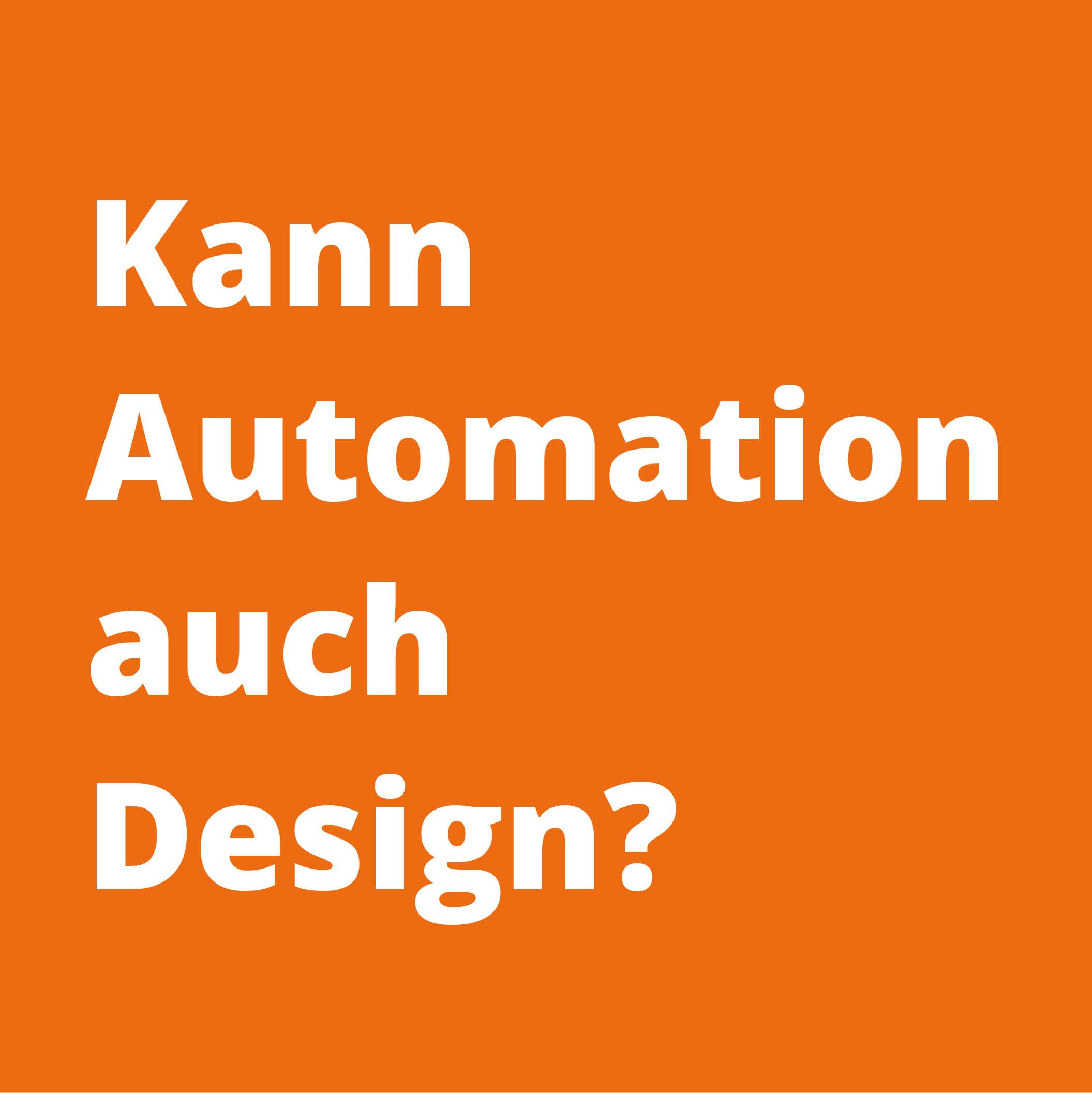Kann Automation auch Design?